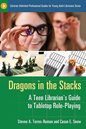 9781610692618: Dragons in the Stacks: A Teen Librarian's Guide to Tabletop Role-Playing (Libraries Unlimited Professional Guides for Young Adult Librarians Series)