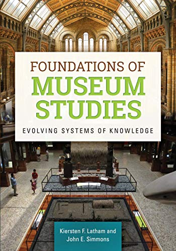 9781610692823: Foundations of Museum Studies: Evolving Systems of Knowledge