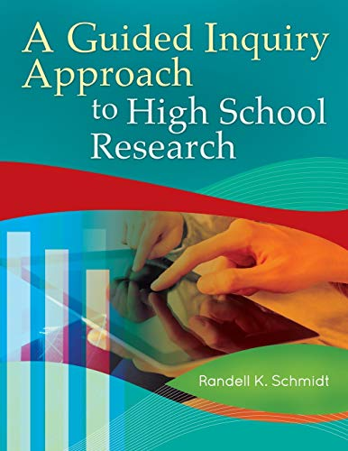 A Guided Inquiry Approach to High School Research (Libraries Unlimited Guided Inquiry): Schmidt, ...