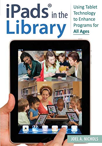 9781610693479: iPads® in the Library: Using Tablet Technology to Enhance Programs for All Ages