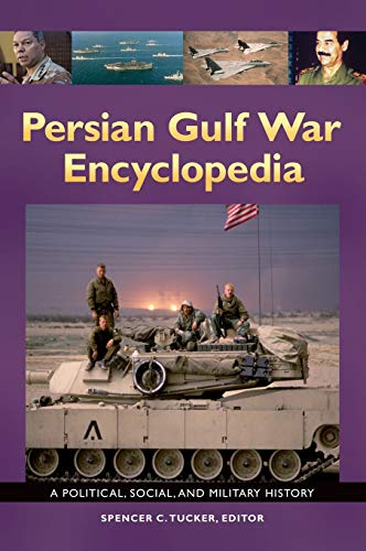 9781610694155: Persian Gulf War Encyclopedia: A Political, Social, and Military History