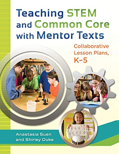 9781610694261: Teaching STEM and Common Core with Mentor Texts: Collaborative Lesson Plans, K-5