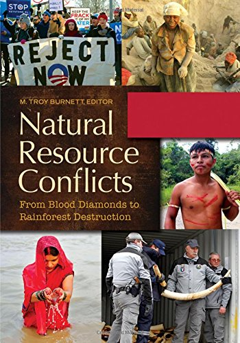 Natural Resource Conflicts [2 Volumes]: From Blood Diamonds to Rainforest Destruction (Hardcover): ...