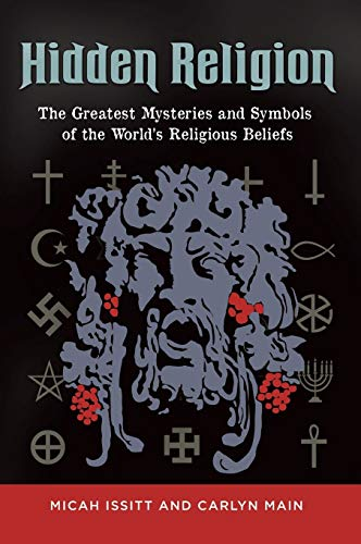 Hidden Religion: The Greatest Mysteries and Symbols of the World's Religious Beliefs: Micah ...
