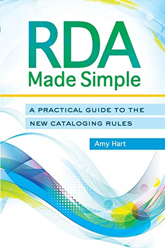 9781610694858: RDA Made Simple: A Practical Guide to the New Cataloging Rules