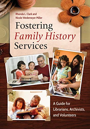 9781610695411: Fostering Family History Services: A Guide for Librarians, Archivists, and Volunteers