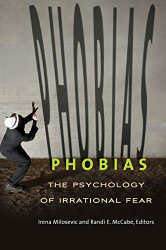 9781610695756: Phobias: The Psychology of Irrational Fear