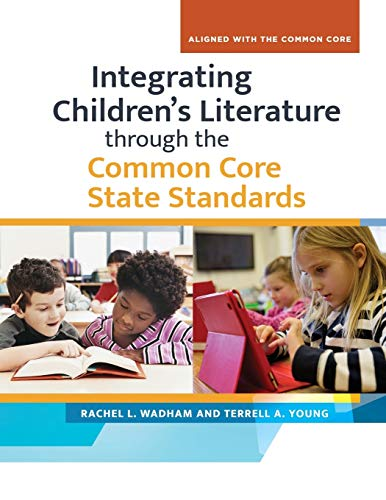 9781610696081: Integrating Children's Literature through the Common Core State Standards