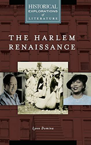 The Harlem Renaissance: A Historical Exploration of Literature (Historical Explorations of ...