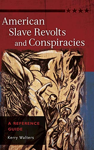 9781610696593: American Slave Revolts and Conspiracies: A Reference Guide