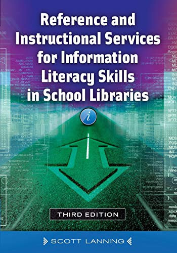 9781610696715: Reference and Instructional Services for Information Literacy Skills in School Libraries, 3rd Edition
