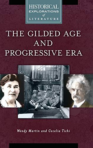 Gilded Age and Progressive Era, The: A Historical Exploration of Literature (Historical ...