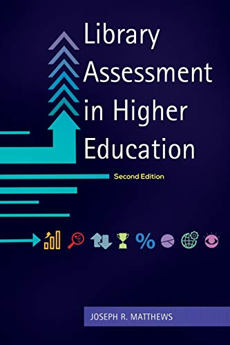 Library Assessment in Higher Education: Matthews, Joseph