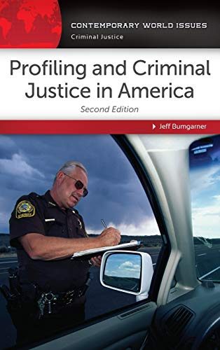Profiling and Criminal Justice in America: A Reference Handbook (Contemporary World Issues): ...