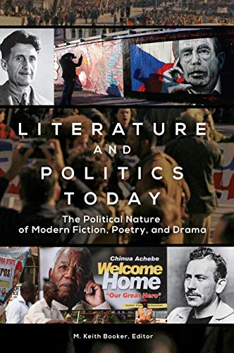 Literature and Politics Today: The Political Nature of Modern Fiction, Poetry, and Drama: Michael ...