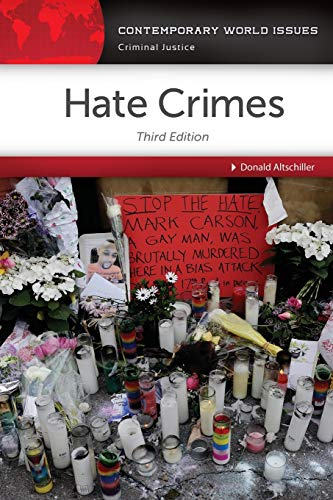 Hate Crimes: A Reference Handbook (Contemporary World Issues): Altschiller, Donald