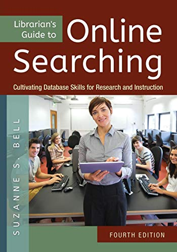 Librarian's Guide to Online Searching: Bell, Suzanne