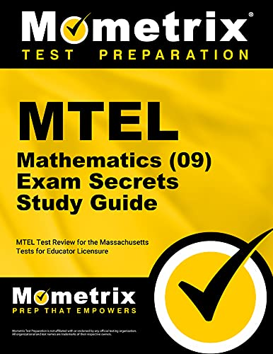 9781610720557: MTEL Mathematics (09) Exam Secrets Study Guide: MTEL Test Review for the Massachusetts Tests for Educator Licensure