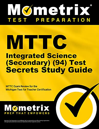 9781610721363: MTTC Integrated Science (Secondary) (94) Test Secrets Study Guide: MTTC Exam Review for the Michigan Test for Teacher Certification