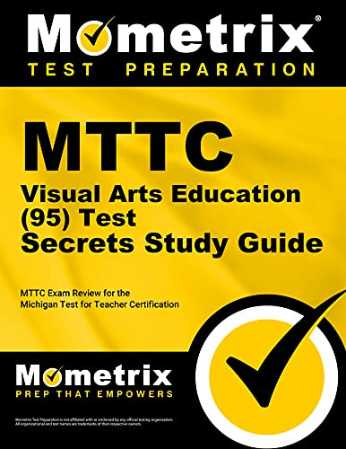 9781610721783: MTTC Visual Arts Education (95) Test Secrets Study Guide: MTTC Exam Review for the Michigan Test for Teacher Certification