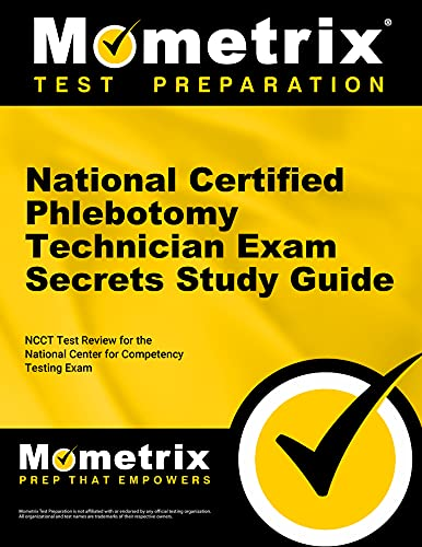 National Certified Phlebotomy Technician Exam Secrets, Study Guide: NCCT Test Review for the ...