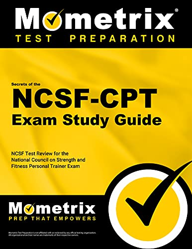 9781610722452: Secrets of the NCSF-CPT Exam Study Guide: NCSF Test Review for the National Council on Strength and Fitness Personal Trainer Exam (Mometrix Test Preparation)