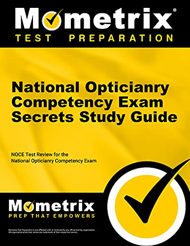 9781610722957: National Opticianry Competency Exam Secrets Study Guide: NOCE Test Review for the National Opticianry Competency Exam