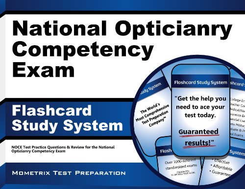 National Opticianry Competency Exam Flashcard Study System: NOCE Test Practice Questions & ...