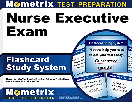 Nurse Executive Exam Flashcard Study System: Nurse Executive Test Practice Questions and Review for...