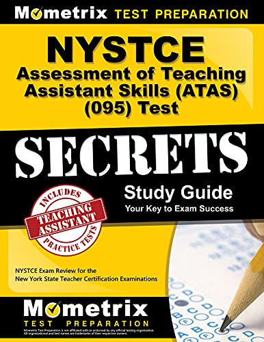 Nystce Assessment of Teaching Assistant Skills (Atas) (095) Test Secrets Study Guide: Nystce Exam ...