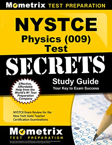 9781610723749: NYSTCE Physics (009) Test Secrets Study Guide: NYSTCE Exam Review for the New York State Teacher Certification Examinations