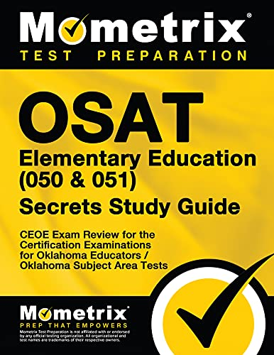 9781610724296: OSAT Elementary Education (050 & 051) Secrets Study Guide: CEOE Exam Review for the Certification Examinations for Oklahoma Educators / Oklahoma Subject Area Tests