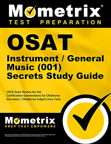 9781610724395: OSAT Instrument/General Music (001) Secrets Study Guide: CEOE Exam Review for the Certification Examinations for Oklahoma Educators / Oklahoma Subject Area Tests