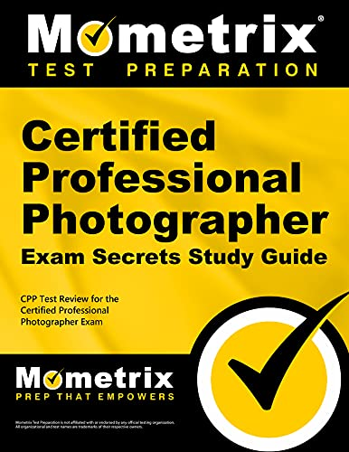9781610725040: Certified Professional Photographer Exam Secrets Study Guide: CPP Test Review for the Certified Professional Photographer Exam