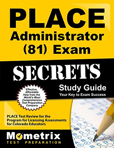 9781610725101: PLACE Administrator (81) Exam Secrets Study Guide: PLACE Test Review for the Program for Licensing Assessments for Colorado Educators