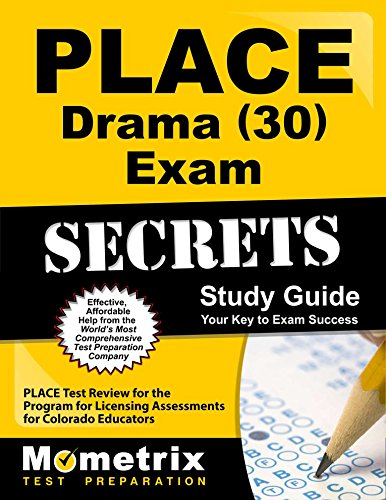 9781610725200: PLACE Drama (30) Exam Secrets Study Guide: PLACE Test Review for the Program for Licensing Assessments for Colorado Educators