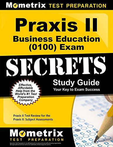 9781610726054: Praxis II Business Education (0100) Exam Secrets Study Guide: Praxis II Test Review for the Praxis II: Subject Assessments (Mometrix Secrets Study Guides)