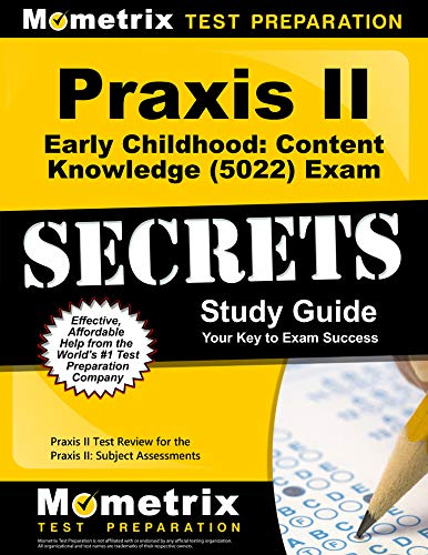 Praxis II Early Childhood: Content Knowledge (0022): Praxis II Exam
