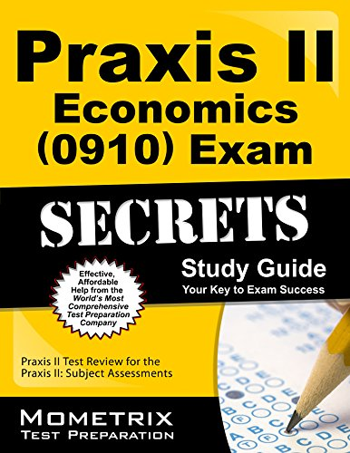 9781610726252: Praxis II Economics (0910) Exam Secrets Study Guide: Praxis II Test Review for the Praxis II: Subject Assessments