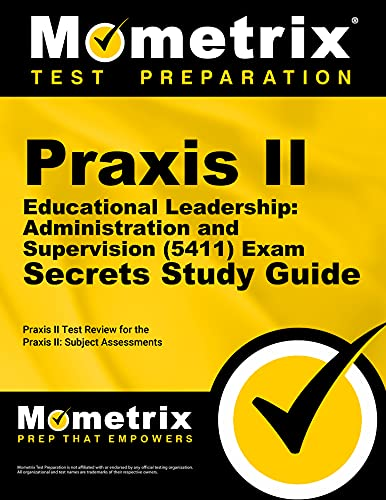 9781610726320: Praxis II Educational Leadership: Administration and Supervision (5411) Exam Secrets Study Guide: Praxis II Test Review for the Praxis II: Subject Assessments