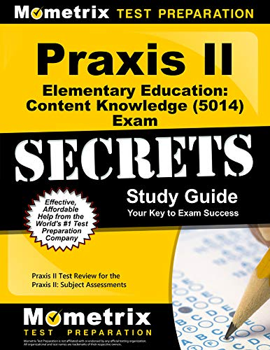 9781610726405: Praxis II Elementary Education: Content Knowledge (5014) Exam Secrets Study Guide: Praxis II Test Review for the Praxis II: Subject Assessments