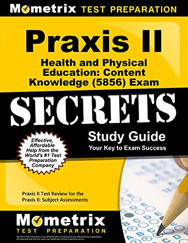 9781610726719: Praxis II Health and Physical Education: Content Knowledge (5856) Exam Secrets Study Guide: Praxis II Test Review for the Praxis II: Subject Assessments (Mometrix Secrets Study Guides)