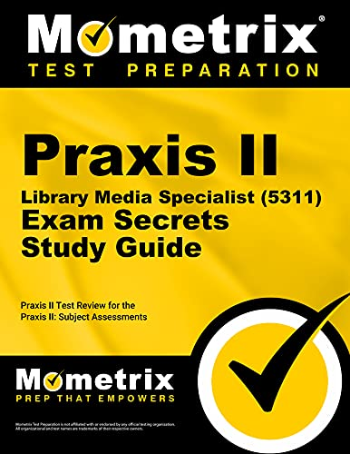 9781610726771: Praxis II Library Media Specialist (5311) Exam Secrets Study Guide: Praxis II Test Review for the Praxis II: Subject Assessments (Mometrix Secrets Study Guides)
