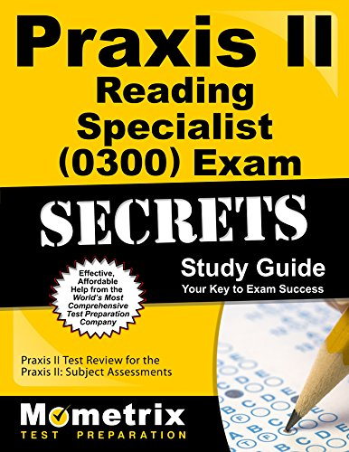 9781610727297: Praxis II Reading Specialist (0300) Exam Secrets Study Guide: Praxis II Test Review for the Praxis II: Subject Assessments (Mometrix Secrets Study Guides)