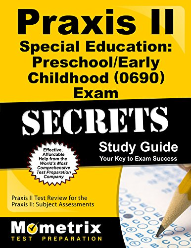 9781610727525: Praxis II Special Education: Preschool/Early Childhood (0690) Exam Secrets Study Guide: Praxis II Test Review for the Praxis II: Subject Assessments (Secrets (Mometrix))