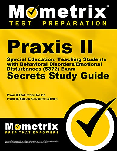 9781610727549: Praxis II Special Education: Teaching Students with Behavioral Disorders/Emotional Disturbances (5372) Exam Secrets Study Guide: Praxis II Test Review ... II: Subject Assessments (Secrets (Mometrix))