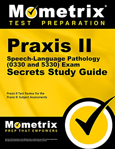 9781610727600: Praxis II Speech-Language Pathology (0330 and 5330) Exam Secrets Study Guide: Praxis II Test Review for the Praxis II: Subject Assessments (Secrets (Mometrix))