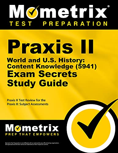 9781610727730: Praxis II World and U.S. History: Content Knowledge (5941) Exam Secrets Study Guide: Praxis II Test Review for the Praxis II: Subject Assessments (Mometrix Secrets Study Guides)