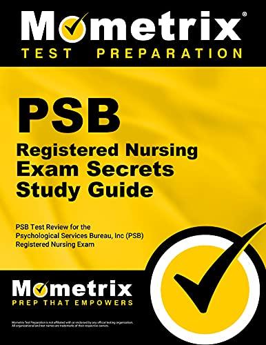 Psb Registered Nursing Exam Secrets: Psb Test Review for the Psychological Services Bureau, Inc (...