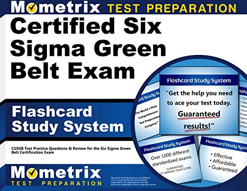 Certified Six Sigma Green Belt Exam Flashcard Study System: Cssgb Test Practice Questions & ...